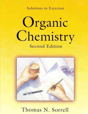 Organic Chemistry Solutions to Exercises 9781891389405