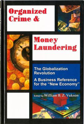 Organized Crime and Money Laundering: Globalisation Series 9781894611060
