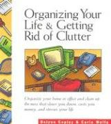 Organizing Your Life and Getting Rid of Clutter 9781893737051