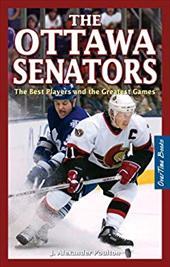 Ottawa Senators: The Best Players & the Greatest Games 21760265