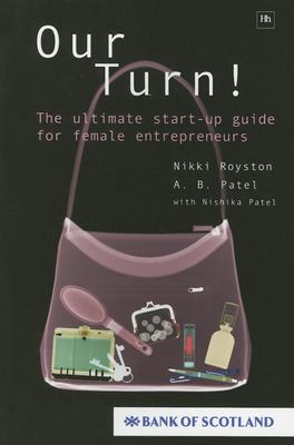 Our Turn!: The Ultimate Start-Up Guide for Female Entrepreneurs 9781897597477