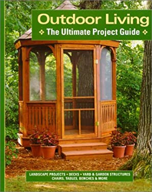 Outdoor Living: The Ultimate Project Guide 9781890621452