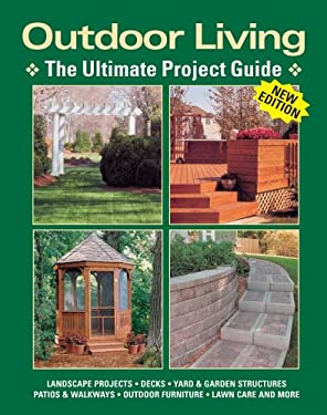 Outdoor Living: The Ultimate Project Guide 9781890621803