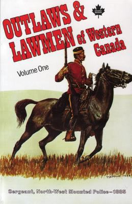 Outlaws and Lawmen of Western Canada, Volume One 9781895811797