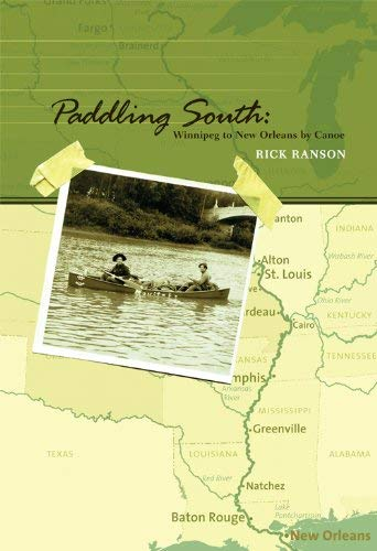 Paddling South: Winnipeg to New Orleans by Canoe 9781897126233