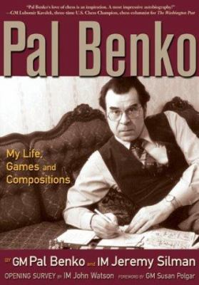 Pal Benko: My Life, Games, and Compositions 9781890085087