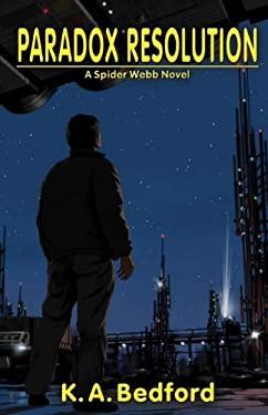 Paradox Resolution: A Spider Webb Novel 9781894063883