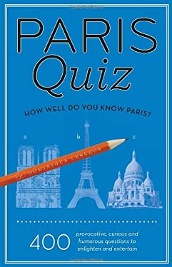 Paris Quiz: How Well Do You Know Paris? 9781892145826