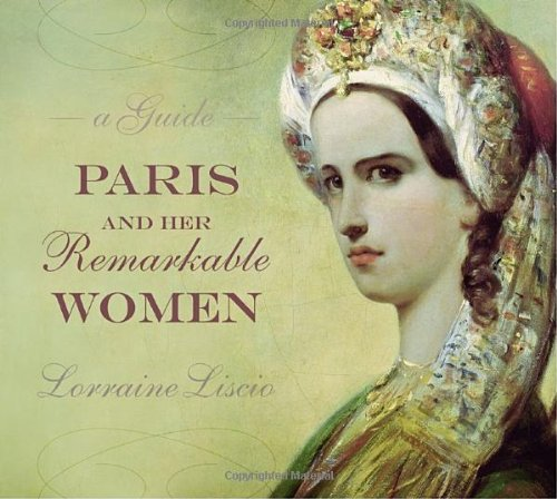 Paris and Her Remarkable Women 9781892145772