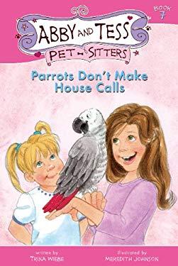 Parrots Don't Make House Calls 9781897550021