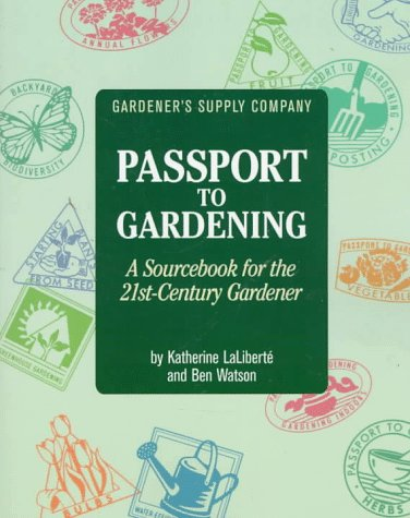 Passport to Gardening: A Sourcebook for the Twenty-First Century Gardener 9781890132002