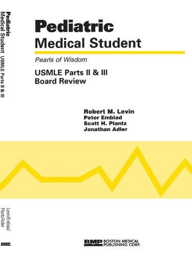 Pediatric Medical Student: USMLE Board Parts II and III, Pearls of Wisdom 9781890369248