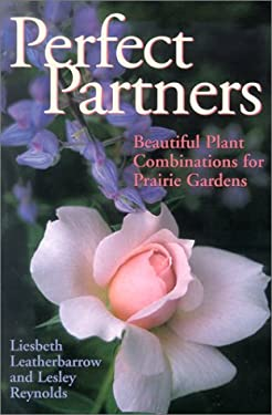 Perfect Partners: Beautiful Plant Combinations for Prairie Gardens 9781894004787