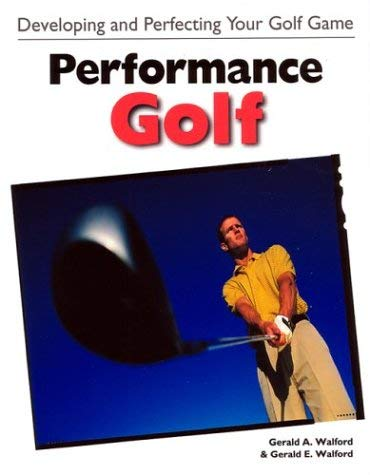 Performance Golf: Developing and Perfecting Your Golf Game 9781892495334
