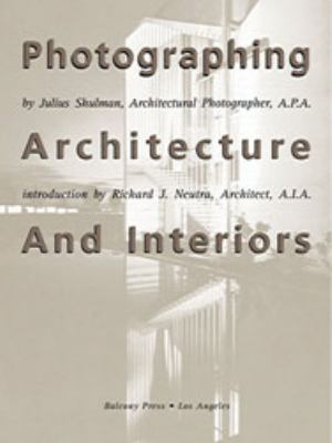 Photographing Architecture and Interiors: Updated and Expanded 9781890449070