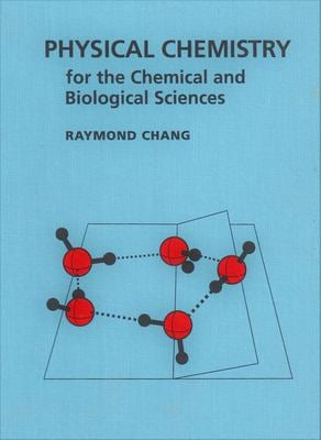 Physical Chemistry for the Chemical and Biological Sciences 9781891389061