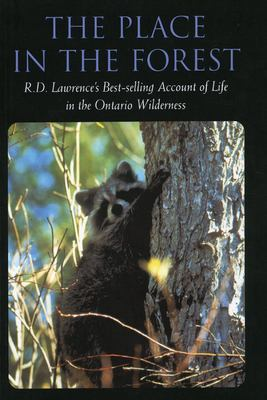 Place in the Forest: R.D. Lawrence's Best-Selling Account of Life in the Ontario Wilderness 9781896219295