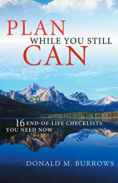 Plan While You Still Can: 16 End-Of-Life Checklists You Need Now