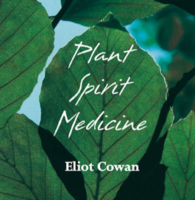 Plant Spirit Medicine: The Healing Power of Plants 9781893183308