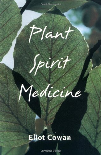 Plant Spirit Medicine: The Healing Power of Plants 9781893183117