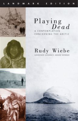 Playing Dead: A Contemplation Concerning the Arctic 9781896300672