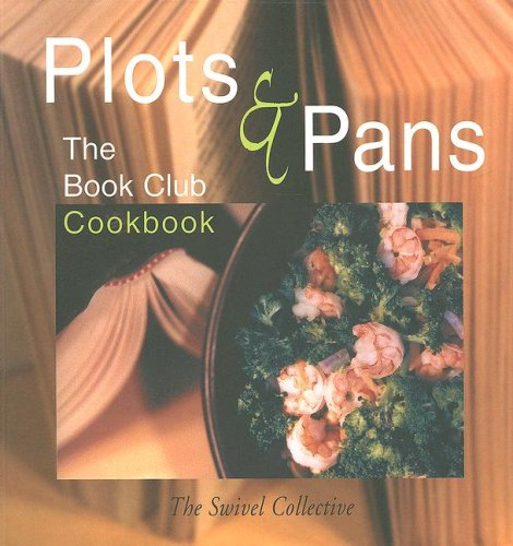 Plots and Pans: The Book Club Cookbook 9781894549202