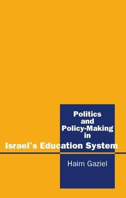 Politics and Policy-Making in Israel's Education System 9781898723424