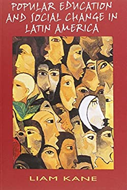 Popular Education and Social Change in Latin America 9781899365524