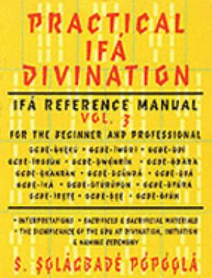 Practical IFA Divination Vol. 3: IFA Reference Manual for the Beginner & Professional 9781890157029