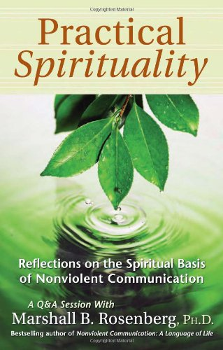 Practical Spirituality: The Spiritual Basis of Nonviolent Communication 9781892005144