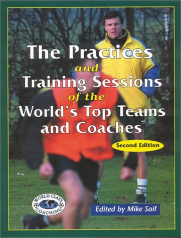 Practices & Training Sessions of the World's Top Teams & Coaches 9781890946340