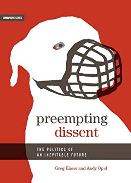 Preempting Dissent: The Politics of an Inevitable Future 9781894037341