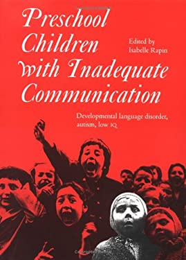 Preschool Children with Inadequate Communication: Developmental Language Disorder, Autism, Low IQ 9781898683070