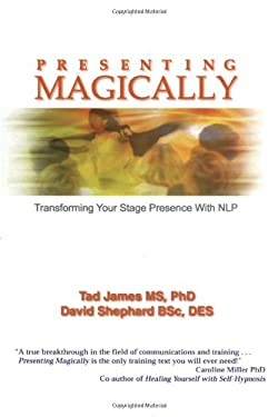 Presenting Magically: Transforming Your Stage Presence with Nlp 9781899836529