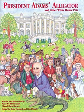President Adams' Alligator: And Other White House Pets 9781893622135
