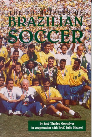 Principles of Brazilian Soccer 9781890946067