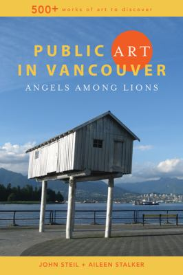 Public Art in Vancouver: Angels Among Lions 9781894898799