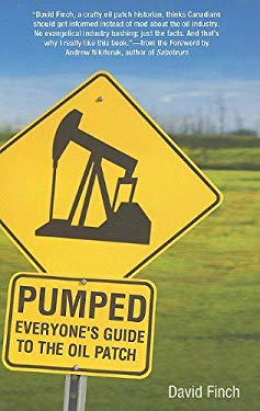 Pumped: Everyone's Guide to the Oil Patch 9781897252093