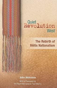Quiet Revolution West: The Rebirth of Metis Nationalism 9781897252215