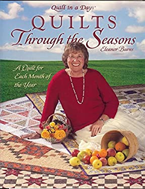 Quilts Through the Seasons: A Quilt for Each Month of the Year [With Patterns] 9781891776205