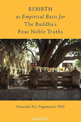 Rebirth as Empirical Basis for the Buddha's Four Noble Truths 9781896559049