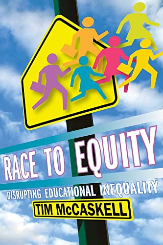 Race to Equity: Disrupting Educational Inequality 9781896357966