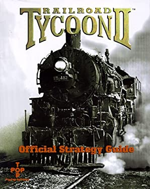 Railroad Tycoon, II: Master Strategies for Empire Builders 9781892817006