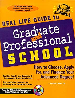 Real Life Guide to Graduate and Professional School: Insider's Guide to the Grad School System [With *] 9781890586058