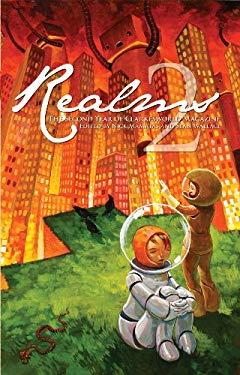 Realms 2: The Second Year of Clarkesworld Magazine 9781890464103