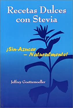 Recetas Dulces Con Stevia: Sin-Azucar-Naturalmente! = Stovia Sweet Recipes 9781890612122