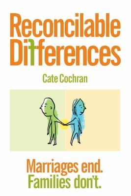 Reconcilable Differences: Marriages End. Families Don't. 9781897187296