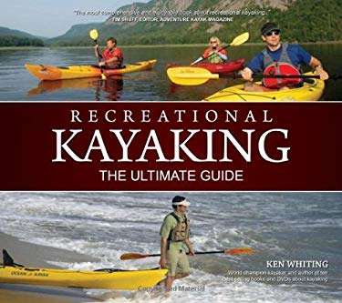 Recreational Kayaking: The Ultimate Guide 9781896980423
