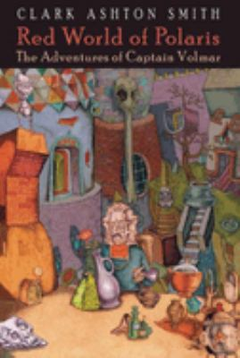 Red World of Polaris: The Adventures of Captain Volmar 9781892389473
