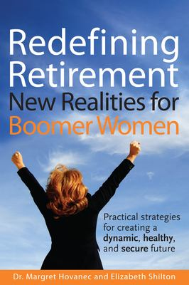 Redefining Retirement: New Realities for Boomer Women 9781897187210